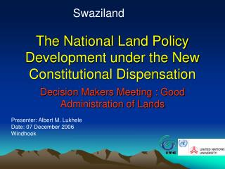 The National Land Policy Development under the New Constitutional Dispensation