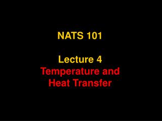 NATS 101 Lecture 4 Temperature and  Heat Transfer
