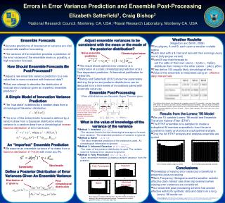 Errors in Error Variance Prediction and Ensemble Post-Processing Elizabeth Satterfield 1 , Craig Bishop 2