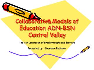 Collaborative Models of Education ADN-BSN Central Valley
