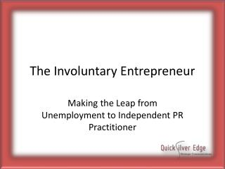 The Involuntary Entrepreneur