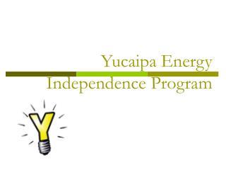 Yucaipa Energy Independence Program