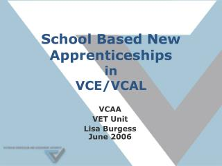 School Based New Apprenticeships in  VCE/VCAL