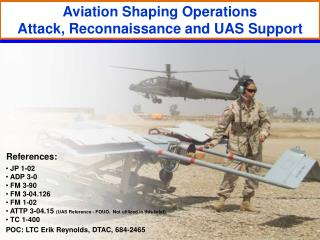 Aviation Shaping Operations Attack, Reconnaissance and UAS Support