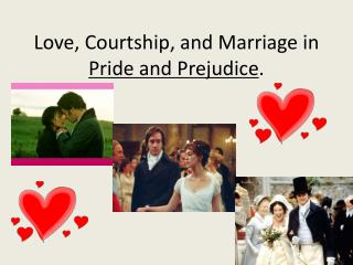 Love, Courtship, and Marriage in  Pride and Prejudice .