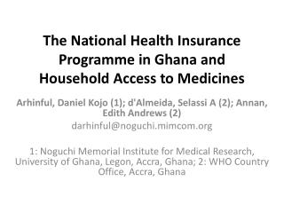 The  National Health Insurance  Programme  in Ghana and Household Access to Medicines
