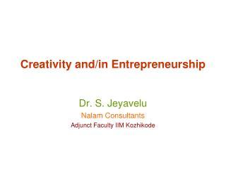 Creativity and/in Entrepreneurship