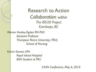 Research  to Action Collaboration  within The 80/20 Project Kamloops,  BC