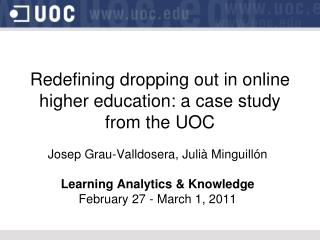 Redefining dropping out  in online  higher education : a case  study from the  UOC