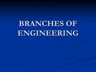 BRANCHES OF ENGINEERING