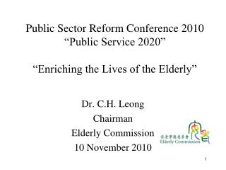 "Public Sector Reform Conference 2010 ""Public Service 2020"" ""Enriching the Lives of the Elderly"""