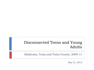 Disconnected Teens and Young Adults