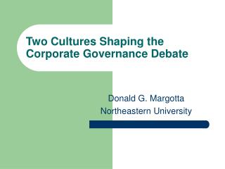 Two Cultures Shaping the Corporate Governance Debate