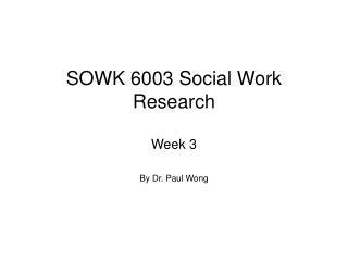 SOWK 6003 Social Work Research Week 3