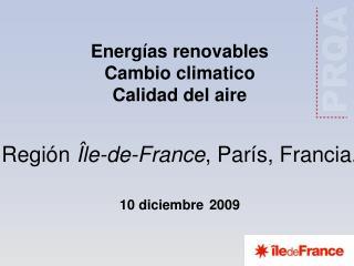 Energías renovables Cambio climatico Calidad del aire Región  Île-de-France , París, Francia. 10 diciembre 2009