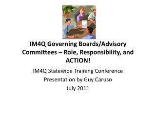 IM4Q  Governing Boards/Advisory Committees – Role, Responsibility, and ACTION!