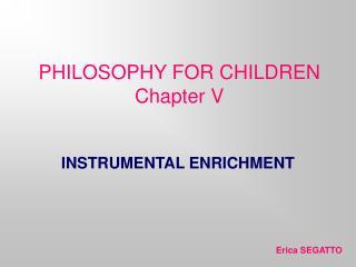 PHILOSOPHY FOR CHILDREN Chapter V