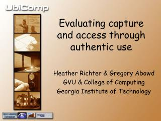 Evaluating capture and access through authentic use