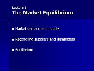 Lecture 5 The Market Equilibrium