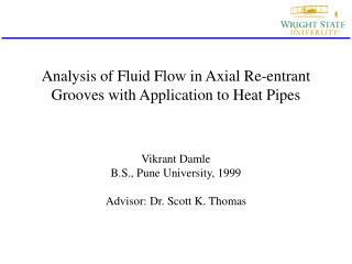 Analysis of Fluid Flow in Axial Re-entrant  Grooves with Application to Heat Pipes
