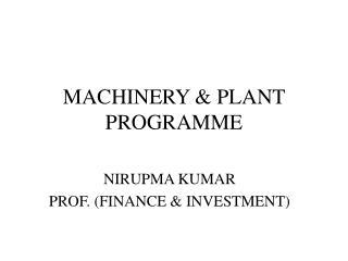 MACHINERY & PLANT PROGRAMME
