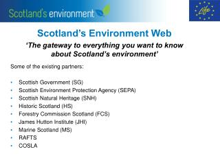 Scotland's Environment Web 'The gateway to everything you want to know about Scotland's environment'