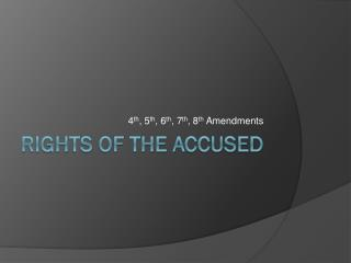 R ights of the Accused