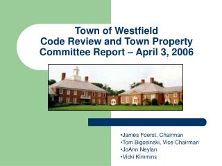 Town of Westfield Code Review and Town Property Committee Report   April 3, 2006
