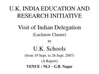 U.K. INDIA EDUCATION AND RESEARCH INITIATIVE