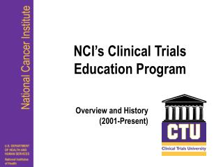 NCI�s Clinical Trials Education Program