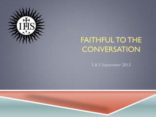 Faithful to the Conversation