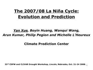 The 2007/08 La Niña Cycle:  Evolution and Prediction