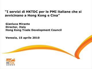 """""""I servizi di HKTDC per le PMI italiane che si avvicinano a Hong Kong e Cina"""""""