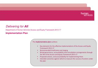 Delivering for  All Department of Human Services Access and Equity Framework 2013-17 Implementation Plan