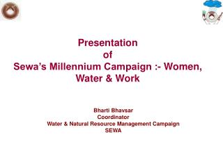 Presentation  of  Sewa's Millennium Campaign :- Women, Water & Work