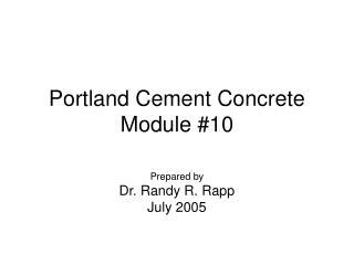 Portland Cement Concrete Module #10