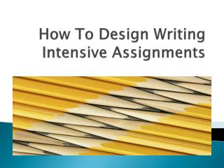 How To Design Writing Intensive Assignments