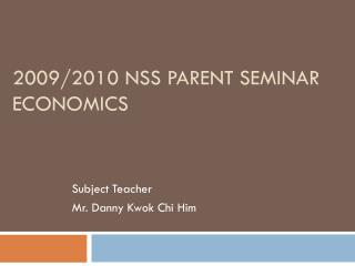 2009/2010  NSS Parent Seminar Economics