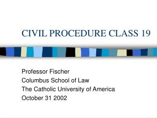 CIVIL PROCEDURE CLASS 19
