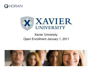 Xavier University  Open Enrollment January 1, 2011