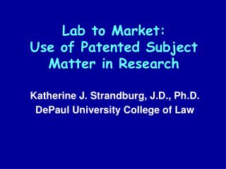 Lab to Market:   Use of Patented Subject Matter in Research