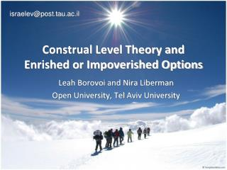 Construal Level Theory and Enrished or Impoverished Options