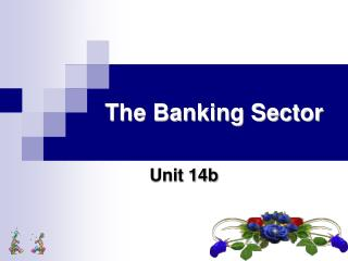 The Banking Sector
