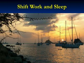 Shift Work and Sleep