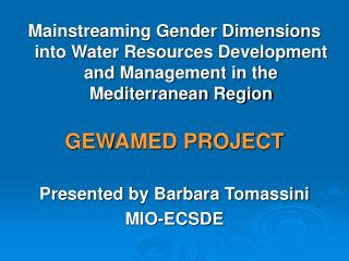 Mainstreaming Gender Dimensions into Water Resources Development and Management in the  Mediterranean Region GEWAMED PR
