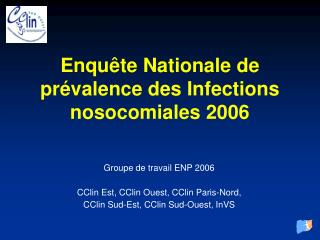 Enqu�te Nationale de pr�valence des Infections nosocomiales 2006
