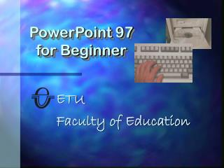 PowerPoint 97  for Beginner