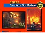 NFIRS 3 Structure Fire Module