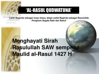 Menghayati Sirah Rasulullah SAW sempena Maulid al-Rasul 1427 H