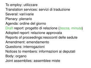 To employ: utilizzare Translation services: servizi di traduzione Several: vari/varie Plenary: plenario Agenda: ordine